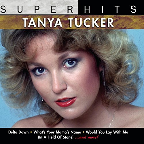 Tanya Tucker Super Hits Super Hits