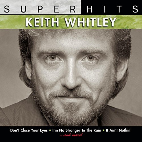 Keith Whitley Super Hits Super Hits