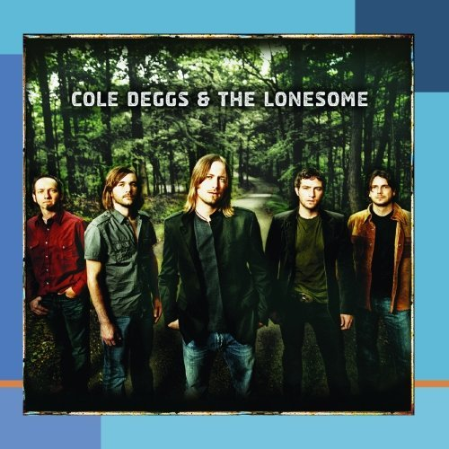 Cole & The Lonesome Deggs Cole Deggs & The Lonesome