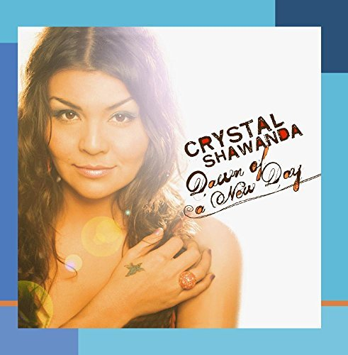 Crystal Shawanda Dawn Of A New Day