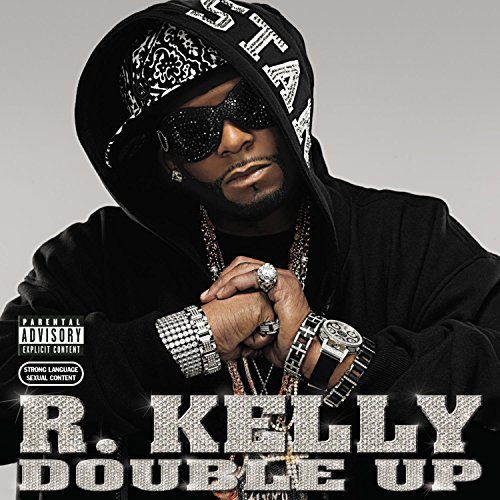 R. Kelly Double Up Explicit Version