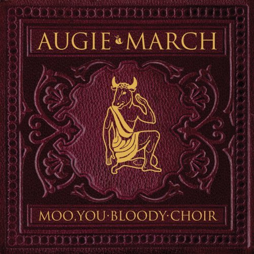 Augie March Moo You Bloody Choir