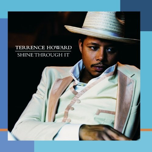 Terrence Howard Shine Through It