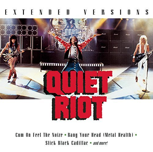Quiet Riot Extended Versions