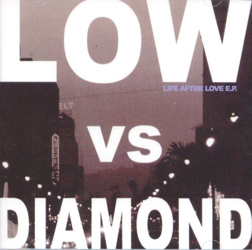 Low Vs Diamond Life After Love Cdep