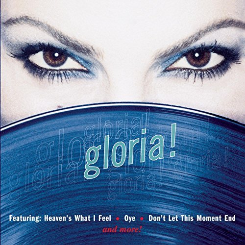 Gloria Estefan Gloria!