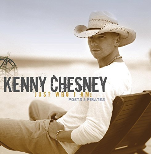Kenny Chesney Just Who I Am Poets & Pirates