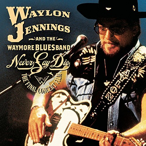 Waylon & The Waymore Jennings Never Say Die Complete Final Incl. Booklet 2 CD Incl. DVD Digipak