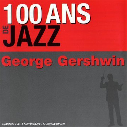George Gershwin 100 Ans De Jazz Import Eu 2 CD