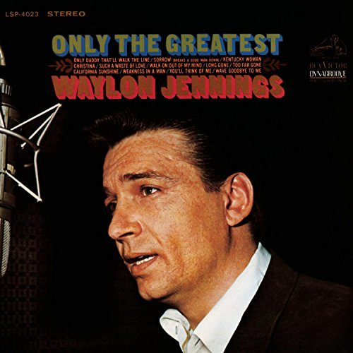 Waylon Jennings Only The Greatest