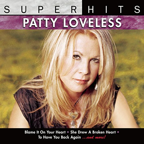 Patty Loveless Super Hits Super Hits