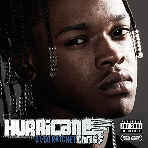 Hurricane Chris 5150 Ratchet Explicit Version