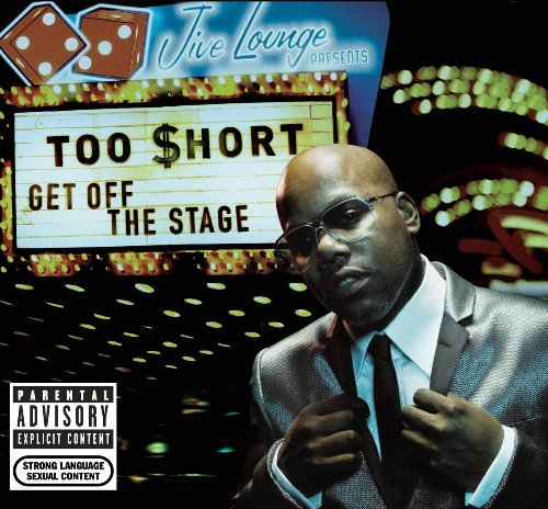 Too Short Get Off The Stage Explicit Version