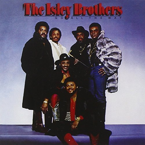 Isley Brothers Go All The Way