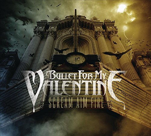 Bullet For My Valentine Scream Aim Fire Scream Aim Fire