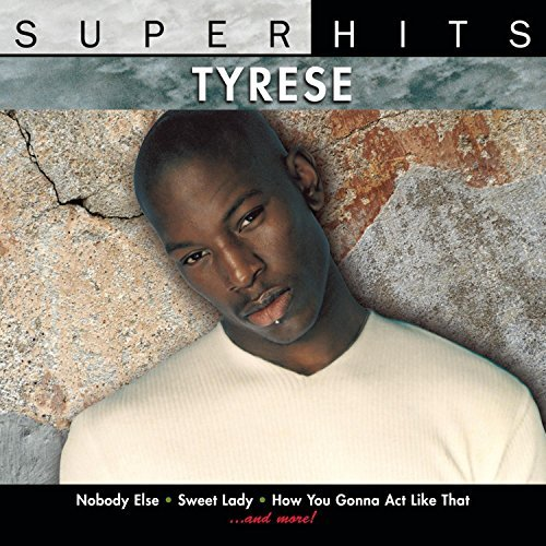 Tyrese Super Hits Super Hits