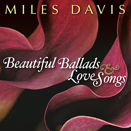 Miles Davis Beautiful Ballads & Love Songs