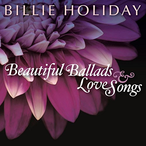 Billie Holiday Beautiful Ballads & Love Songs