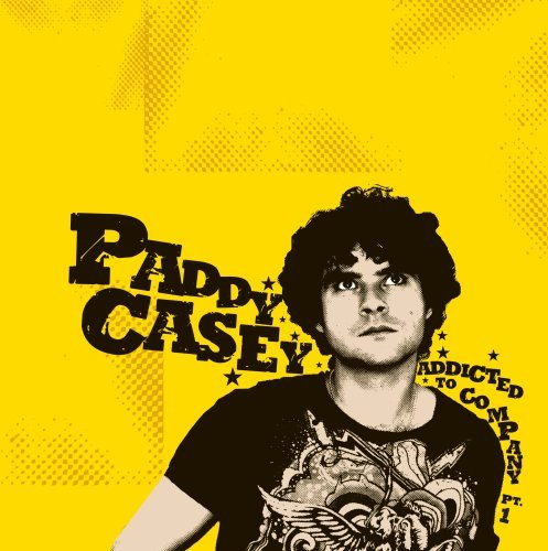 Paddy Casey Addicted To Company