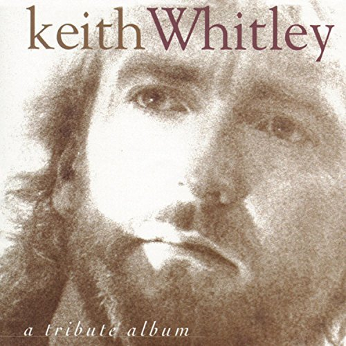 Tribute To Keith Whitley Tribute To Keith Whitley