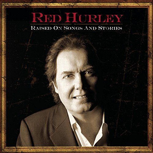Red Hurley Red Hurley Raised On Songs &