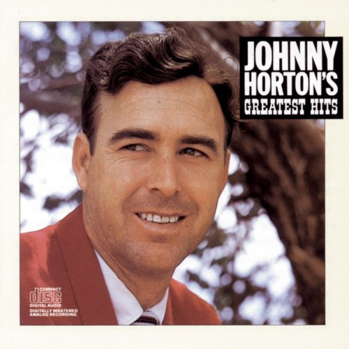 Johnny Horton Greatest Hits