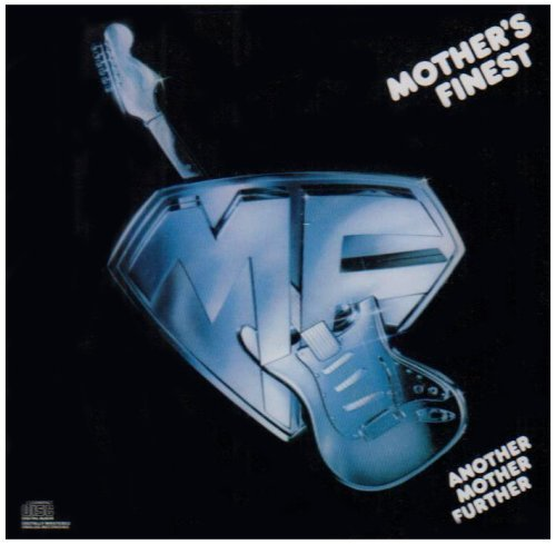Mother's Finest Another Mother Further