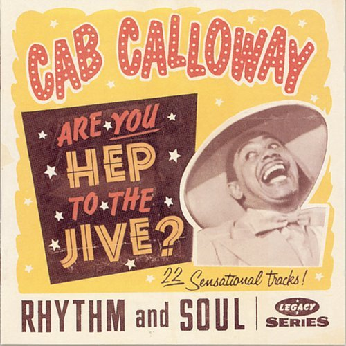 Cab Calloway Are You Hep To The Jive?