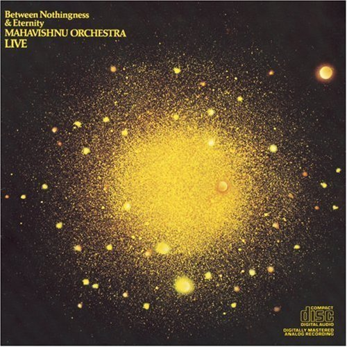 Mahavishnu Orchestra Between Nothingness & Eternity