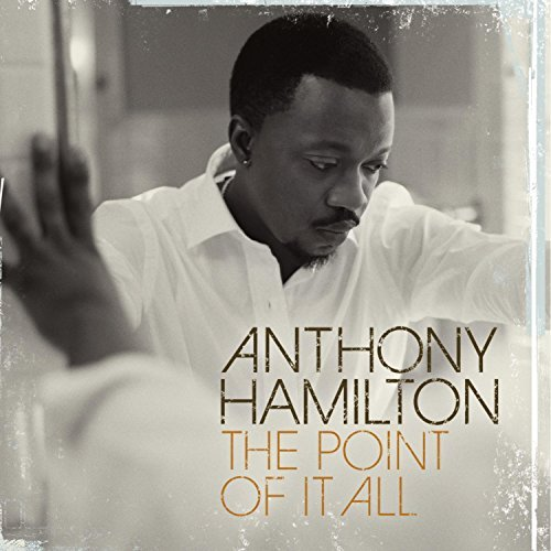 Anthony Hamilton Point Of It All