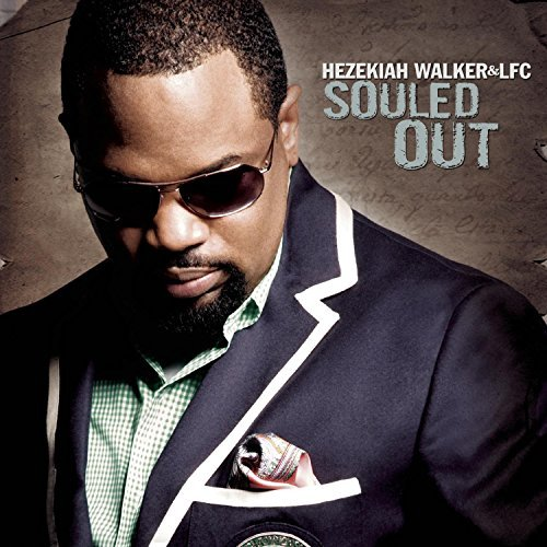 Hezekiah Walker Souled Out