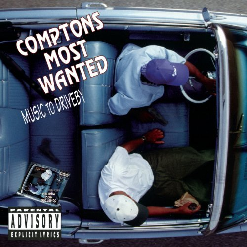 Compton's Most Wanted Music To Drive By Super Hits