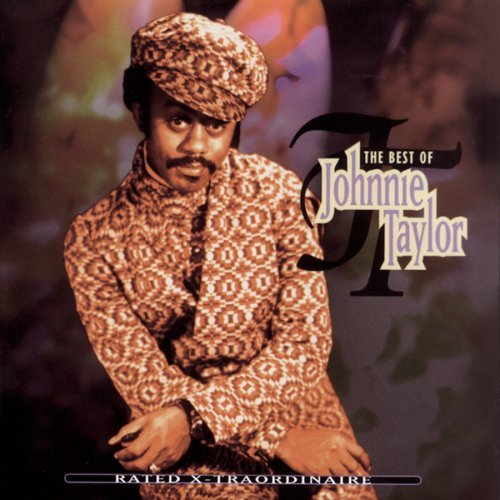 Johnnie Taylor Rated X Traordinaire Best Of Super Hits