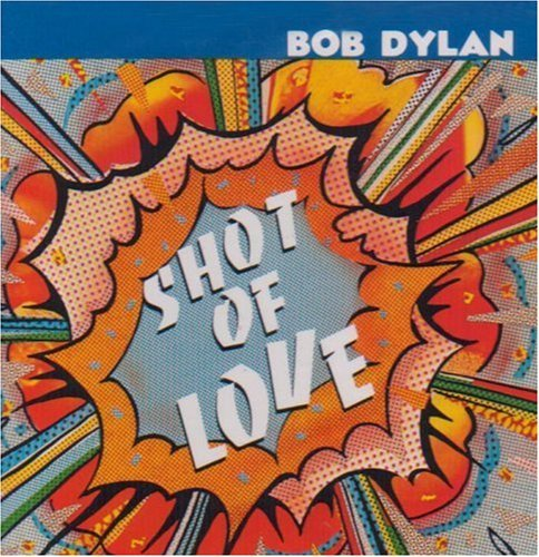Dylan Bob Shot Of Love Super Hits