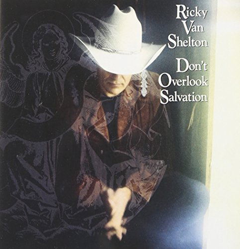 Ricky Van Shelton Don't Overlook Salvation
