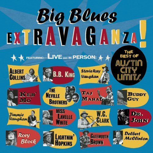 Big Blues Extravaganza! Best Of Austin City Limits Clark Mo Neville Brothers Guy