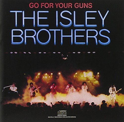 Isley Brothers Go For Your Guns