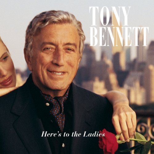 Tony Bennett Here's To The Ladies