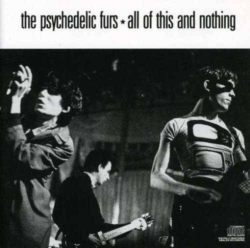 Psychedelic Furs All Of This & Nothing