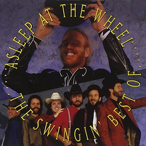 Asleep At The Wheel Swingin' Best Of Asleep At The