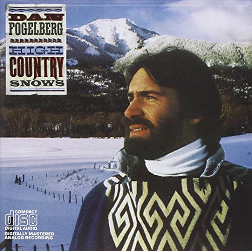 Fogelberg Dan High Country Snows