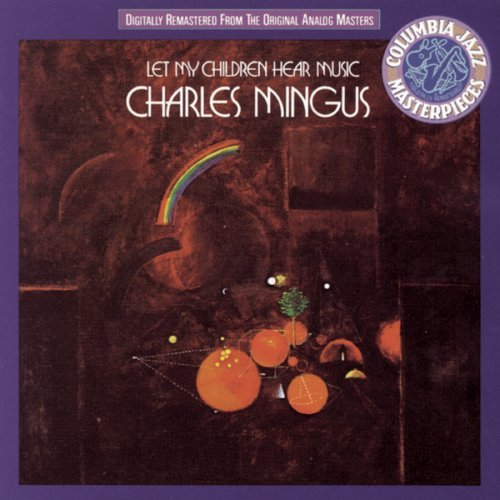Charles Mingus Let My Children Hear Music