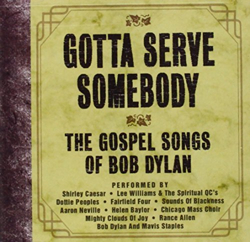 Gotta Serve Somebody Gospel S Gotta Serve Somebody Gospel S