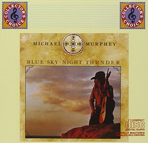 Michael Martin Murphey Blue Sky Night Thunder