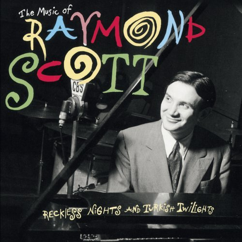 Raymond Scott Reckless Nights & Turkish Twil