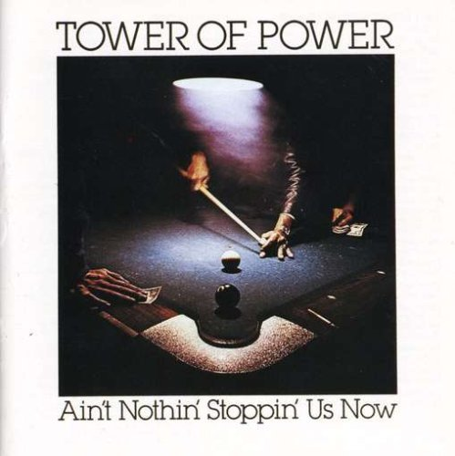 Tower Of Power Ain't Nothin' Stoppin' Us Now