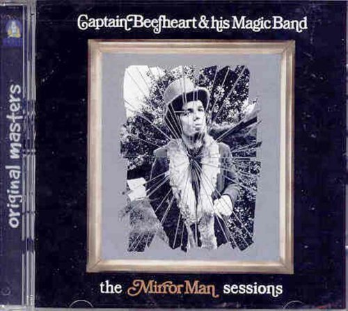 Captain Beefheart & His Magic Mirror Man Sessions