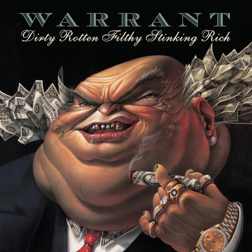Warrant Dirty Rotten Filthy Stinking Rich Dirty Rotten Filthy Stinking Rich