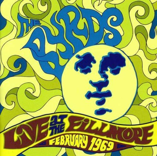 Byrds 1969 February Live At The Fillmore