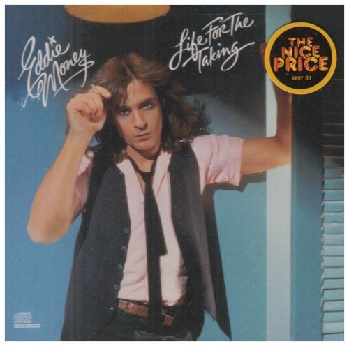 Eddie Money Life For The Taking
